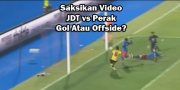 jdt-perak-gol-offside-referee-pemain-player-batal-goals