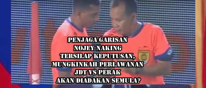 penjaga-garisan-jdt-perak-tersilap-keputusan-bolasepak-piala-malaysia-perlawanan-semula