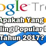 Apakah Yang Paling Popular Dalam Carian Di Google Pada Tahun 2017?