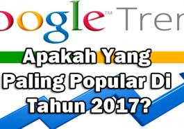 google-trends-apakah-paling-popular-pada-tahun-2017
